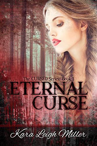 Book: Eternal Curse - (The Cursed Series, Book 1) by Kara Leigh Miller