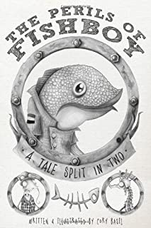 The Perils of Fishboy: A Tale Split in Two by Cory Basil (2013-10-01)