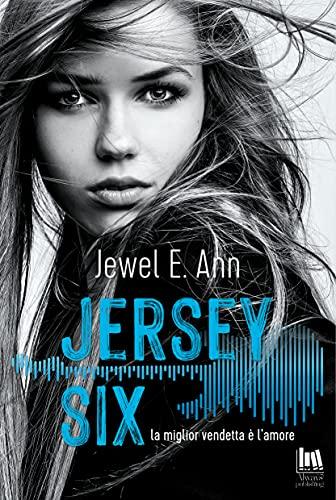 Jersey Six. La miglior vendetta è l'amore (Always Romance) di [Jewel E. Ann, Lorena Marrocco]