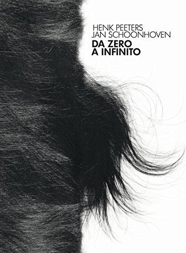 Da Zero a infinito. Henk Peeters, Jan Schoonhoven. Ediz. italiana e inglese