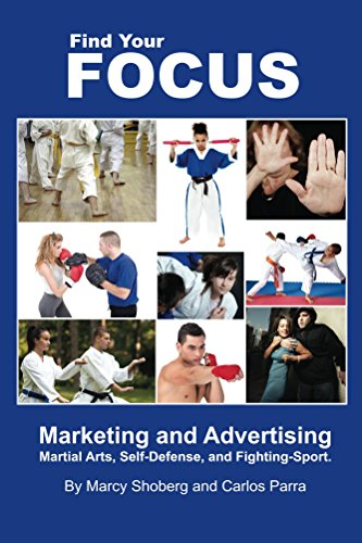 Find Your Focus: Marketing and Advertising Martial Arts, Self-Defense, and Fighting-Sport (English Edition)