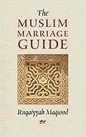 Muslim Marriage Guide by Ruqayyah Wa Maqsood(1995-12-12)