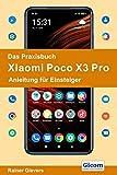 Das Praxisbuch Xiaomi Poco X3 Pro - Anleitung für Einsteiger