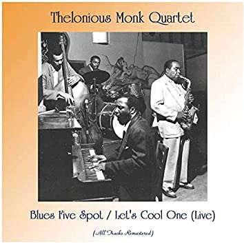 Blues Five Spot / Let's Cool One (Live) [Remastered 2020]