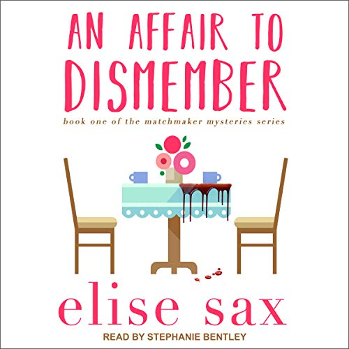 An Affair to Dismember     Matchmaker Mysteries Series, Book 1              De :                                                                                                                                 Elise Sax                               Lu par :                                                                                                                                 Stephanie Bentley                      Durée : 10 h et 7 min     Pas de notations     Global 0,0