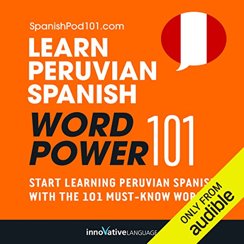 Learn Peruvian Spanish - Word Power 101     Absolute Beginner Spanish #4              By:                                                                                                                                 Innovative Language Learning                               Narrated by:                                                                                                                                 SpanishPod101.com                      Length: 10 mins     4 ratings     Overall 2.5
