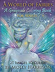 A World Of Fairies Fantasy Grayscale Coloring Book For Adults Flower And Celestial By Molly Harrison Art