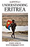 Understanding Eritrea: Inside Africa's Most Repressive State - Martin Plaut