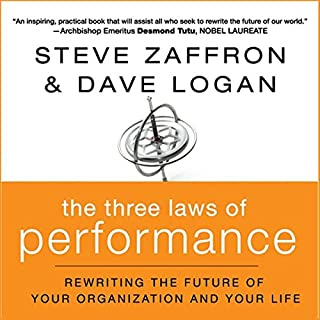 The Three Laws of Performance     : Rewriting the Future of Your Organization and Your Life              By:                                                                                                                                 Steve Zaffron,                                                                                        Dave Logan                               Narrated by:                                                                                                                                 Walter Dixon                      Length: 6 hrs and 12 mins     41 ratings     Overall 4.5
