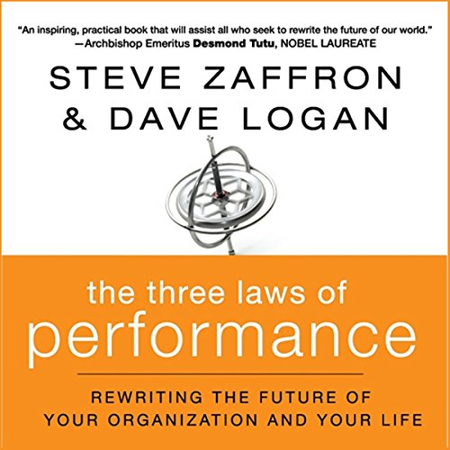 The Three Laws of Performance     : Rewriting the Future of Your Organization and Your Life              By:                                                                                                                                 Steve Zaffron,                                                                                        Dave Logan                               Narrated by:                                                                                                                                 Walter Dixon                      Length: 6 hrs and 12 mins     23 ratings     Overall 4.5