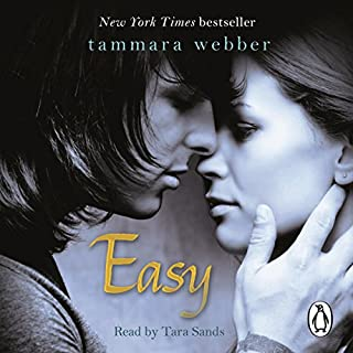 Easy                   By:                                                                                                                                 Tammara Webber                               Narrated by:                                                                                                                                 Tara Sands                      Length: 8 hrs and 46 mins     17 ratings     Overall 3.9