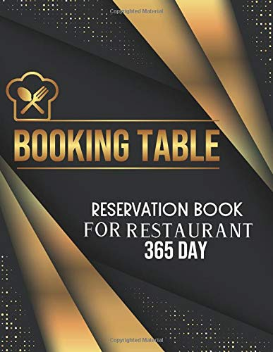Booking table reservation book for restaurant 365 Day: Daily Hostess table reservation 365 day,Daily Guest Appointment, Schedule Tracker.