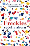 Freckles: The gripping and emotional Sunday Times top ten bestseller from million-copy bestselling author Cecelia Ahern