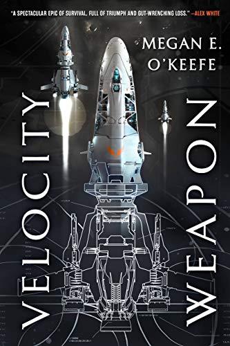 Amazon.com: Velocity Weapon (The Protectorate Book 1) eBook: O'Keefe, Megan  E.: Kindle Store