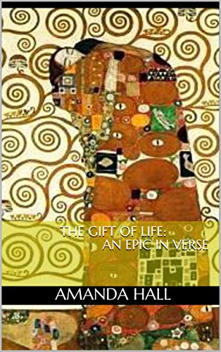 The Gift of Life: An Epic in Verse
