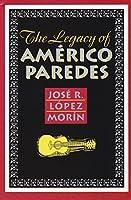 The Legacy of Americo Paredes (Rio Grande/Rio Bravo)