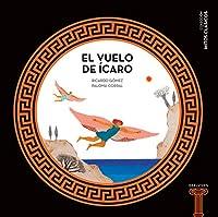 El vuelo de Ícaro / Icarus (Mitos Clasicos)