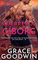 Sus guerreros cíborg (Programa de Novias Interestelares - La Colonia)