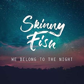 We Belong to the Night