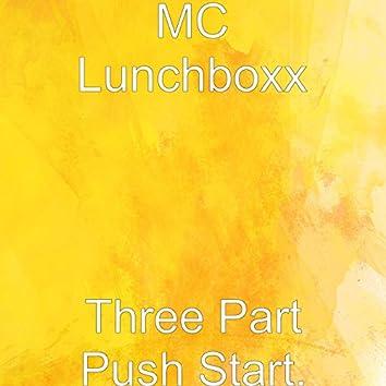 Three Part Push Start