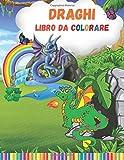 libro da colorare Draghi: Fantastici Libri Da Colorare Bambini 2-4, 5-7, 8-10 Anni, 48 Disegni Da Colorare Per Bambini Anti Stress, Attività Creative Per Bambini