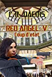 Red Angel: Coup d'etat (Red Angel Series Book 5)