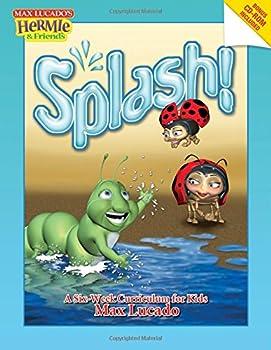 Splash!  A Six-week Curriculum for Kids  Max Lucado s Hermie & Friends