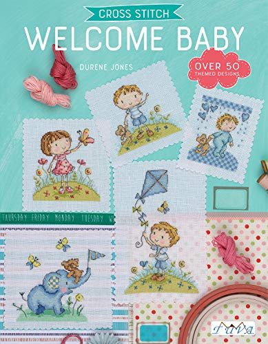 Cross Stitch: Welcome Baby: Over 50 Themed Designs