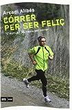 Córrer Per Ser Feliç. 42 Motius I 195 Raons Per Córrer (Ara MINI)