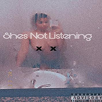 She's Not Listening