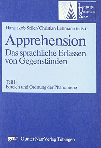 Apprehension. Das sprachliche Erfassen von Gegenständen; Apprehension. Language, Object and Order, Tl.1, Bereich und Ordnung der Phänomene