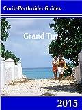 CruisePortInsider Guide to Grand Turk--2015