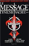 L'Enigme sacrée, tome 2 - Le Message (Le Messie, Les Mérovingiens, L'Ordre de Malte, Le Roi perdu, Rennes-le-Château, Le Prieuré de Sion) - Pygmalion Editions - 16/01/2004