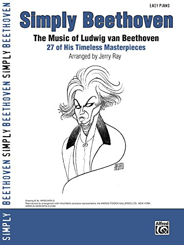 Simply Beethoven: The Music of Ludwig van Beethoven - 27 of His Timeless Masterpieces for Easy Piano (Simply Series) (English Edition)