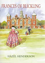 Frances of Blickling: Her life and times
