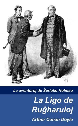 La Ligo de Rugxharuloj (La aventuroj de Sxerloko Holmso) (Volume 2) (Esperanto Edition) (Paperback)