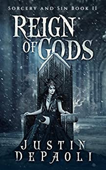 Reign of Gods (Sorcery and Sin Book 2) by [Justin DePaoli]