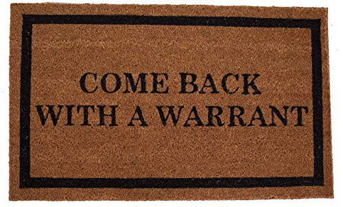 BirdRock Home Come Back with a Warrant Coir Doormat - 18 x 30 Inch - Funny Mat - Standard Welcome...