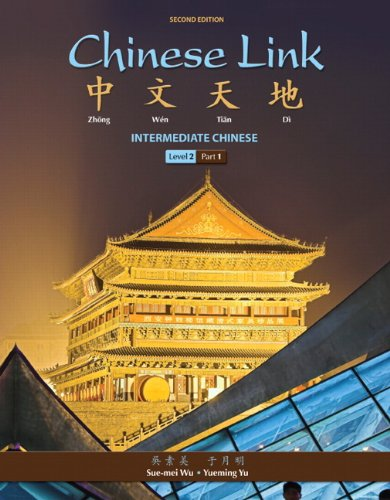 Chinese Link: Intermediate Chinese, Level 2/Part 1 (2nd Edition)