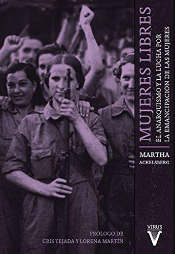 Mujeres Libres: El anarquismo y la lucha por la emancipación de las mujeres (Memoria)