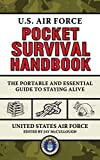 U.S. Air Force Pocket Survival Handbook: The Portable and Essential Guide to Staying Alive (US Army Survival)