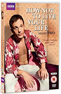 How Not To Live Your Life - Series Two