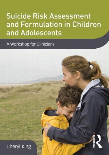 King, C: Suicide Risk Assessment and Formulation in Children: A Workshop for Clinicians (DVD Workshop Series on Clinical Child and Adolescent Psychology)