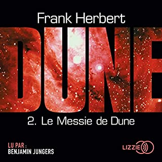 Le Messie de Dune     Dune 2              Auteur(s):                                                                                                                                 Frank Herbert                               Narrateur(s):                                                                                                                                 Benjamin Jungers                      Durée: 10 h et 20 min     Pas de évaluations     Au global 0,0