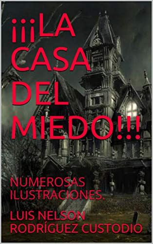 ¡¡¡LA CASA DEL MIEDO!!!: NUMEROSAS ILUSTRACIONES.