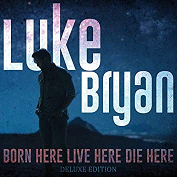 Born Here Live Here Die Here (Deluxe Edition)