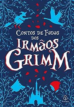 Contos de fadas dos Irmãos Grimm (Clássicos da literatura mundial) por [Irmãos Grimm, Thalita Uba]