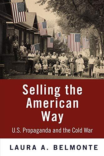 Selling the American Way: U.S. Propaganda and the Cold War download ebooks PDF Books