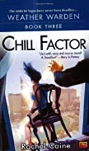 Chill Factor: Book Three of the Weather Warden by Rachel Caine (January 04,2005)