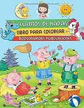 Cuentos De Hadas: Historias Tradicionales Llenas de Magia y Diversión Para Colorear (Los Tres  Cochinitos, La Bella y La Bestia, Caperucita Roja y Más) (Spanish Edition)